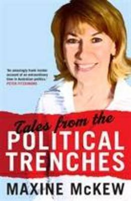 Tales From The Political Trenches (Updated for 2013 Election)
