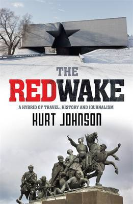 The Red Wake: A Hybrid of Travel, History and Journalism