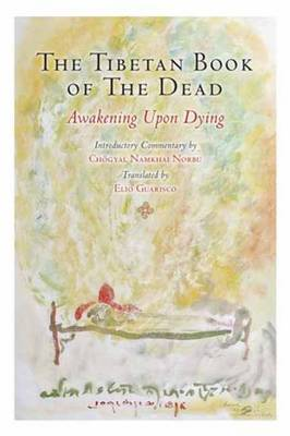 Tibetan Book of the Dead: Awakening Upon Dying