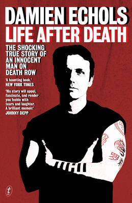 Life After Death: The Shocking True Story of an Innocent Man on Death Row
