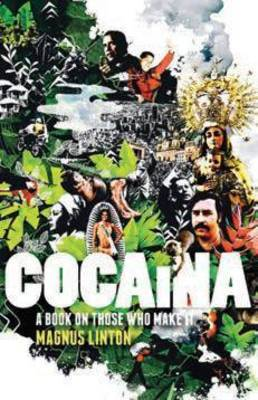 Cocaina: A Book on Those Who Made it