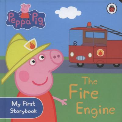 Peppa Pig: The Fire Engine (First Storybook - Board Book)