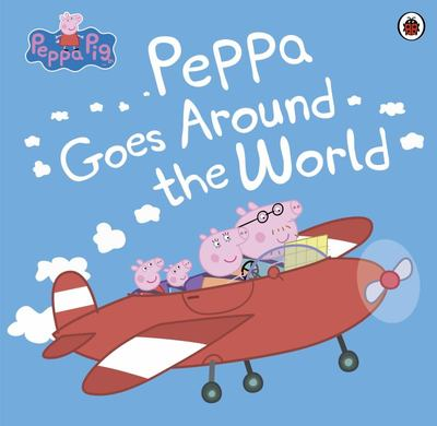 Peppa Goes Around the World (Peppa Pig)