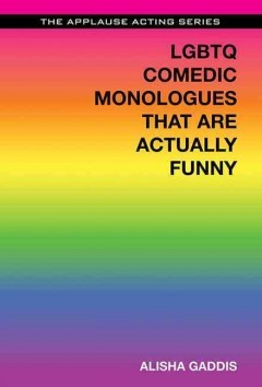 LGBTQ Comedic Monologues That Are Actually Funny