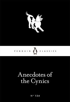 Anecdotes of the Cynics : Little Black Classic