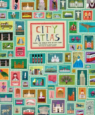 City Atlas: Discover the Personality of the World's Best-Loved Cities in This Illustrated Book of Maps