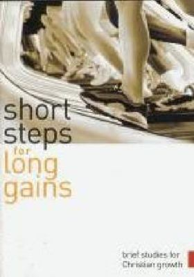 Short Steps for Long Gains: Brief Studies for Christian Growth