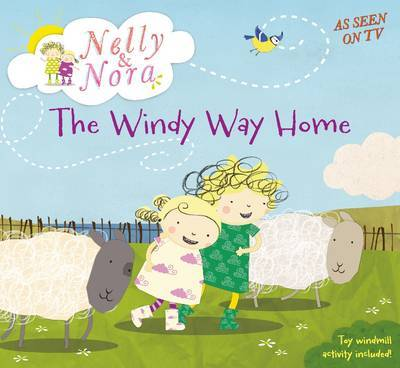 Nelly and Nora: The Windy Way Home