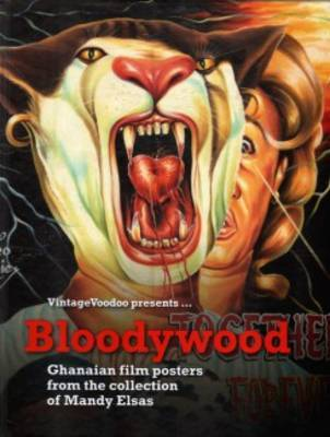 Bloodywood - Ghanaian Film Posters From The Collection Of Mandy Elsas