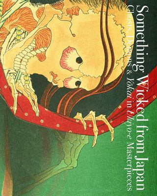 Something Wicked From Japan: Ghosts, Demons and Yokai in Ukiyo-e Masterpieces