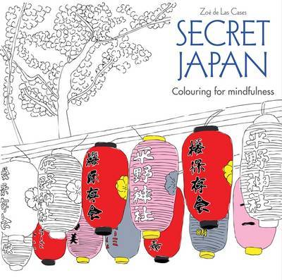 Secret Japan (Colouring for Mindfulness) Adult Colouring Book