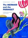 The Mermaid and the Parakeet: A Children's Book Inspired by Henri Matisse