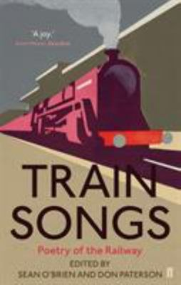 Train Songs: Poetry of the Railway