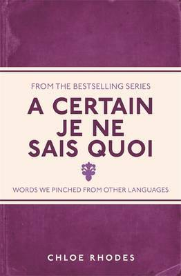A Certain je ne Sais Quoi : Words We Pinched from Other Languages