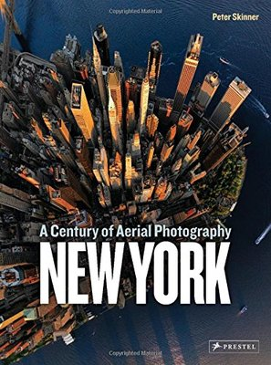 New York - A Century of Aerial Photography