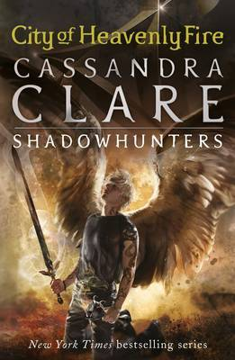City of Heavenly Fire (#6 The Mortal Instruments)