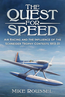 The Quest for Speed: Air Racing and the Influence of the Schneider Trophy Contests 1913-31