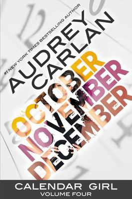 October, November & December (Calendar Girl: Volume Four)