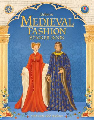 Medieval Fashion (Usborne Historical Sticker Dolly Dressing)