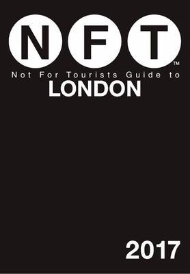 Not for Tourists Guide to London: 2017