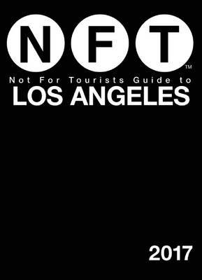 Not for Tourists Guide to Los Angeles: 2017