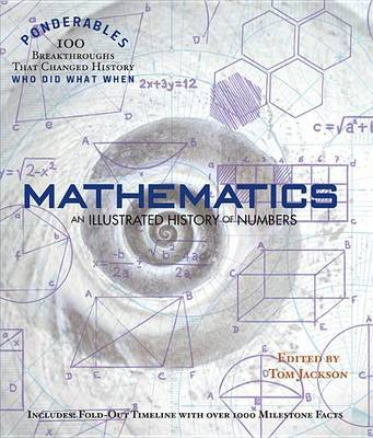 Mathematics: An Illustrated History of Numbers (Ponderables)