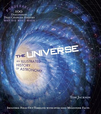 The Universe : An Illustrated History of Astronomy