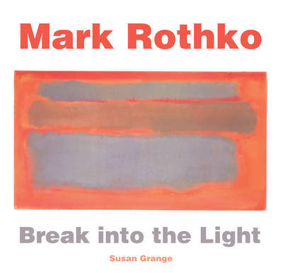 Mark Rothko - Break into the Light