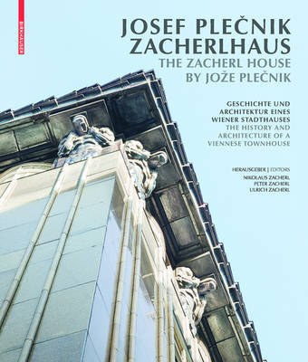 Josef Plecnik Zacherlhaus - The History and Architecture of a Viennese Townhouse