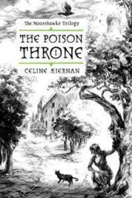 The Poison Throne (Moorehawke Trilogy #1)
