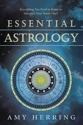 Essential AstrologyEverything You Need to Know to Interpret Your Natal Chart
