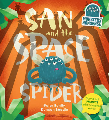 The Monsters' Nonsense: The Space Spider: Practise Phonics with Non-Words: Book 4