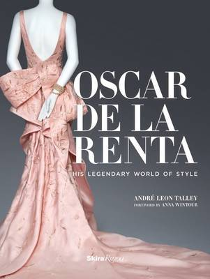 Oscar De La Renta - His Legendary World of Style