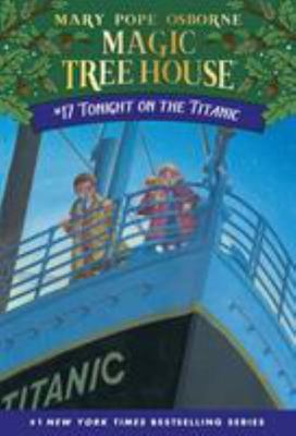 Tonight on the Titanic (Magic Tree House #17)