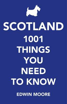 Scotland1000 Things You Need to Know