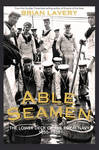 Able Seamen: The Lower Deck of the Royal Navy 1850 to 1939: Pt. 2