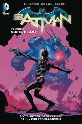 Batman Vol. 8: Superheavy Part 1 (The New 52!)