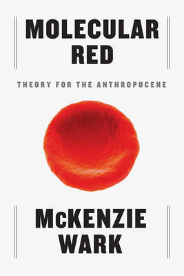 Molecular Red: Theory for the Anthropocene