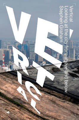 Vertical - The City from Satellites to Bunkers