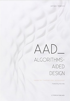 AAD Algorithms - aided Design Parametric Strategies Using Grasshopper
