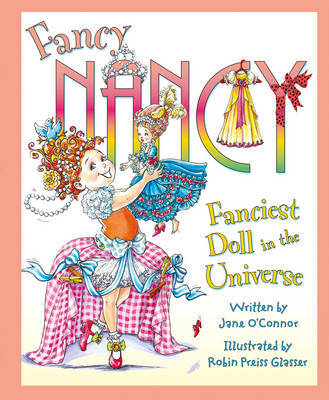 Fanciest Doll in the Universe (Fancy Nancy HB)
