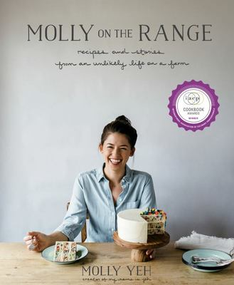 Molly on the Range Recipes and Stories from an Unlikely Life on a Farm