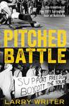 Pitched Battle: In the Frontline of the 1971 Springbok Tour of Australia