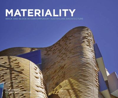 Materiality - Brick and Block in Contemporary Australian Architecture