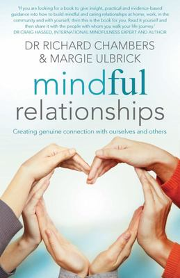 Mindful Relationships: Creating Genuine Connections with Ourselves and Others