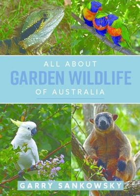 All About Garden Wildlife of Australia