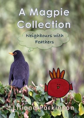 A Magpie Collection: Neighbours with Feathers