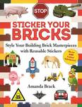 Sticker Your Bricks: Decorate Your Building Block Creations with Reusable Stickers