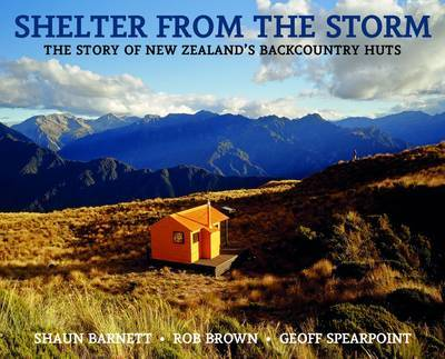 Shelter from the Storm: The Story of New Zealand's Backcountry Huts