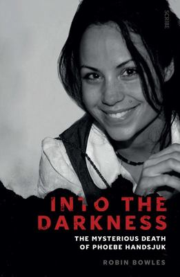 Into the Darkness: Mysterious Death of Phoebe Handsjuk